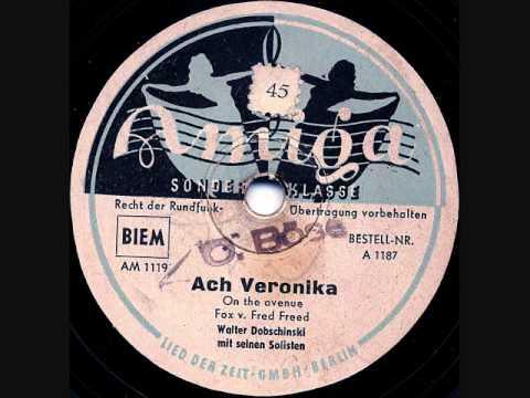 Walter Dobschinski - Ach Veronika - Berlin October 1948