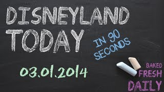 Repeat youtube video Today at Disneyland in 90 seconds | 03-01-2014