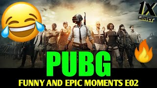 PUBG funny and epic moments #E02   PUBG WTF moments   1xgamer