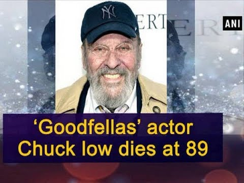 'Goodfellas' actor Chuck low dies at 89  Hollywood