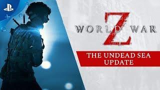 World War Z - The Undead Sea Update Trailer | PS4
