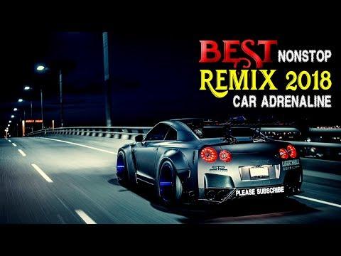 Best Nonstop DJ Remix Car Adrenaline 2018