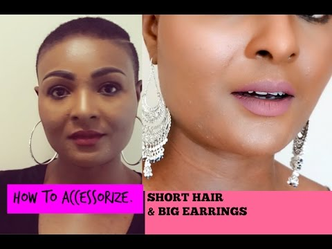 SHORT HAIR AND BIG EARRINGS: How to accessorize your short hair look.