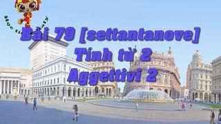 Học tiếng Ý - Bài 79: Tính từ 2 – Hoc tieng Y ✫✫✫✫✫