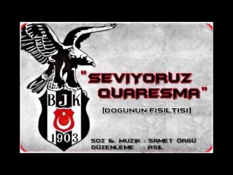Quaresma Beste / Seviyoruz Quaresma / Beşiktaş Taraftar 12