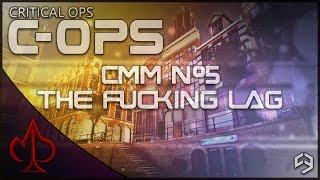 critical ops cmm episode 5 the f cking lag