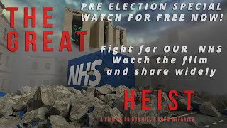 THE GREAT NHS HEIST PRE-ELECTION FREE PLAY
