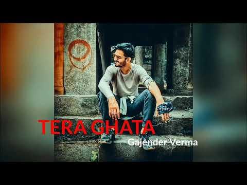 tera-ghata-song-with-lyrics-||-by-gajender-verma