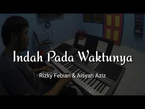 Indah Pada Waktunya Rizky Febian Aisyah Aziz Piano Cover By Andre Panggabean Youtube