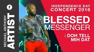 Blessed Messenger  - Doh tell meh dat - Independence day concert 2016 - Credros, Trinidad