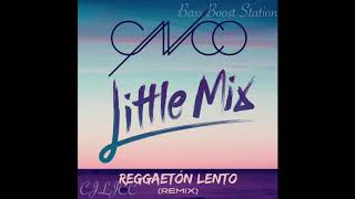 Reggaeton Lento Remix CNCO, Little Mix Bass Boosted.mp3
