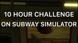 10 Hour Challenge on Subway Simulator Roblox (Livestream)