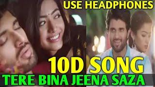 Tere Bina Jeena saza ho gaya (8D Audio)10D Song   Song Download   Lyrics   Mp3 Song   Male Version