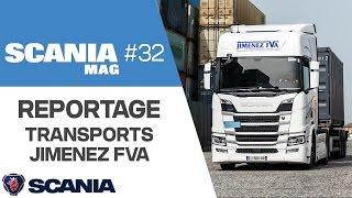 Reportage Scania Mag 32 – Transports Jimenez FVA