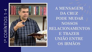 A mensagem da cruz - 1Co 1-4