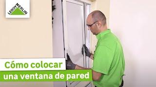 Cómo colocar una ventana de pared (Leroy Merlin)