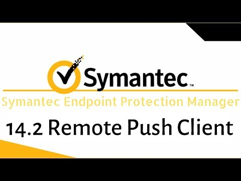 Symantec Endpoint Protection Manager (SEPM) 14.2 Remote Push To Install Client