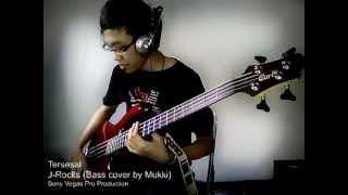 J-Rocks - Tersesal (Bass cover by Mukki)