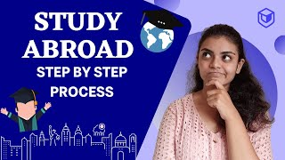 HOW TO STUDY ABROAD STEP BY STEP PROCESS | INDIAN STUDENTS
