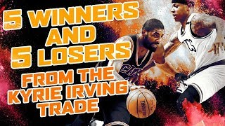 5 WINNERS and 5 LOSERS from the Kyrie Irving Trade