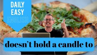 Learn English: Daily Easy English 1151: doesn't hold a candle to