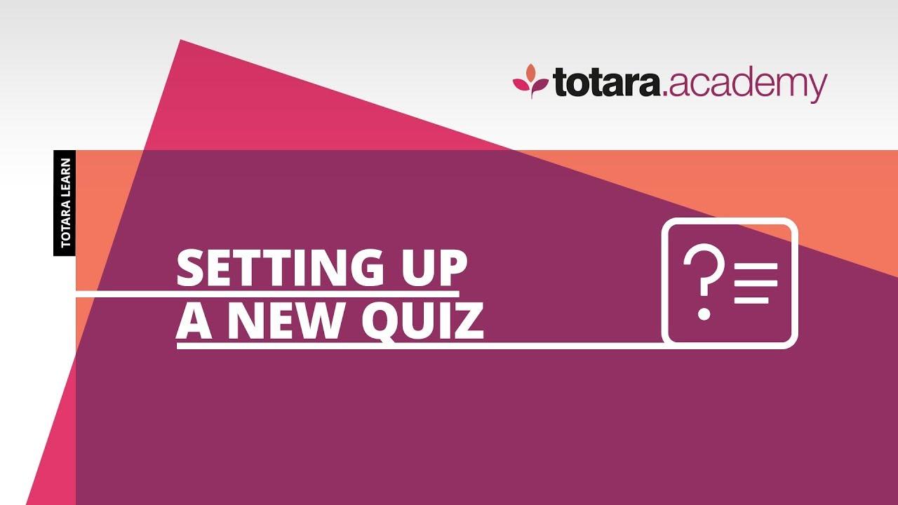 Quiz - Totara Learn 9 - Totara Documentation