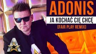 Adonis - Ja kochać Cię chcę (Fair Play Remix)