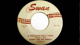 (Danny & The Juniors) - A Thousand Miles Away -1960 Swan 4060..wmv