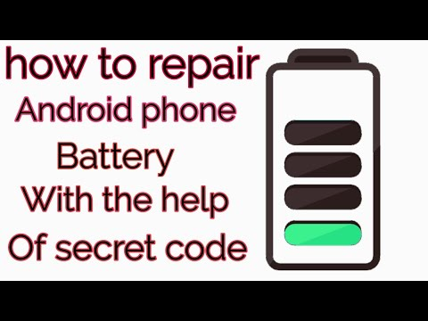 How To Repair Android Phone Battery With The Help Of Secret Code