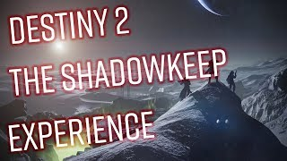 DESTINY 2 - THE SHADOWKEEP EXPERIENCE