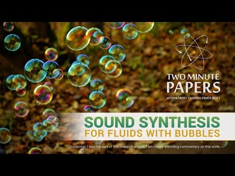 Sound Synthesis for Fluids With Bubbles | Two Minute Papers #97