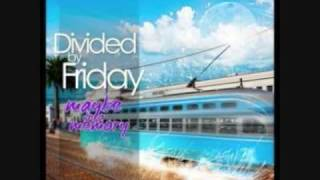 Watch Divided By Friday October video