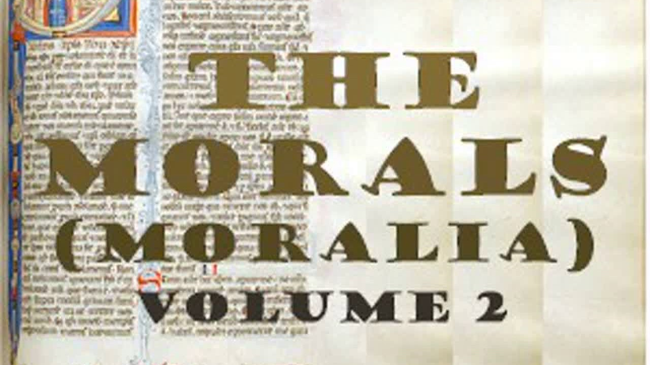 The Morals Moralia Book 2 By Lucius Mestrius Plutarchus Part 1 3 Full Audio Book