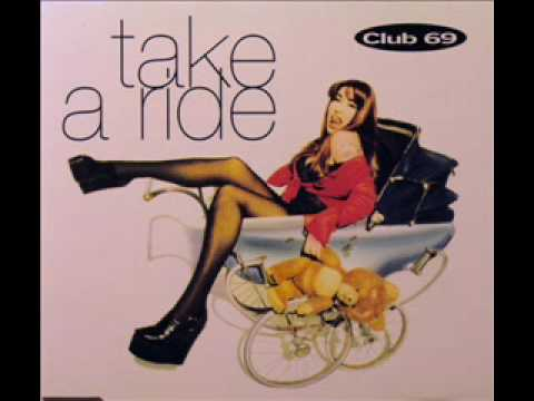 Club 69 - Take A Ride (Extended Disco Mix) (1993)