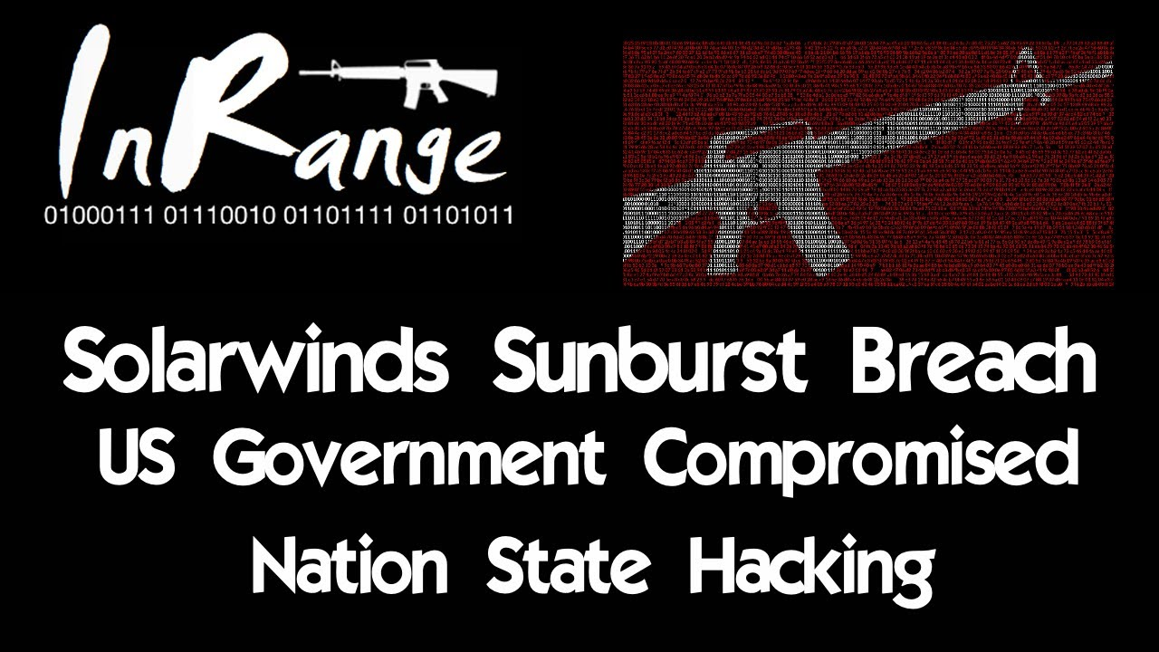 US Government Networks Breached - Solarwinds Sunburst