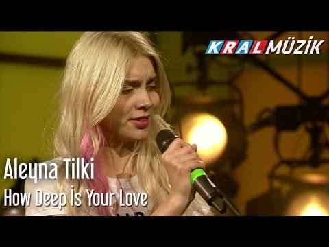 Aleyna Tilki - How Deep Is Your Love (Kral Pop Akustik)