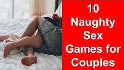 Naughty Sex Games - 10 Naughty Sex Games for Couples to Feel Horny Again!