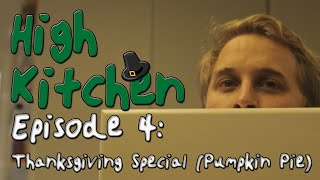 High Kitchen - Episode 4: Pumpkin Pies (Thanksgiving Special)