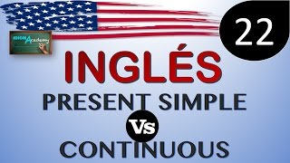 Ejercicios de Ingles # 22 (Diferencias PRESENT SIMPLE VS PRESENT CONTINUOUS)