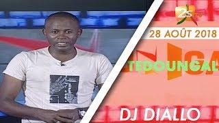 TEDOUNGAL 28 AOÛT 2018 AVEC DJ DIALLO
