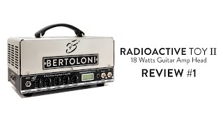 Review Radioactive Toy II 18W Guitar Amp Head