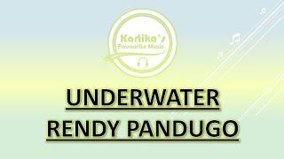 Rendy Pandugo – Underwater (Lirik+Terjemahan)