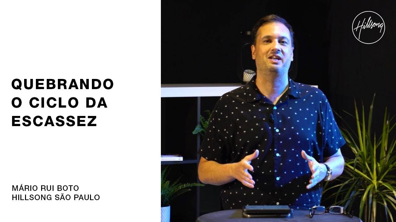 IGREJA ON-LINE | Mário Rui Boto - Quebrando o Ciclo da Escassez | Hillsong São Paulo