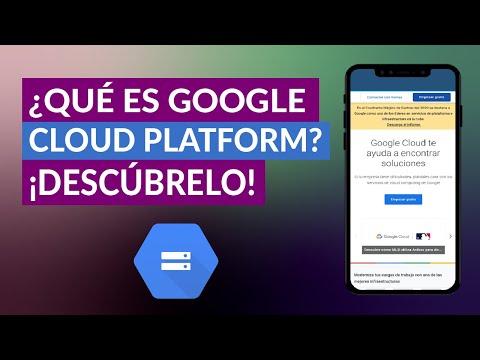 ¿Qué es Google Cloud Platform? ¿Cómo Funciona y Para qué Sirve?