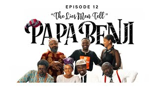 Papa Benji: Episode 12 (The Lies Men Tell)