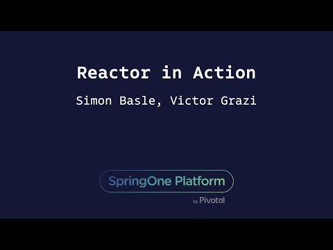 Reactor in Action - Simon Baslé, Victor Grazi