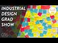 Industrial Design Grad Show Exhibition   Product Design - Ep. 016