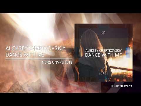 Aleksey Chertkovskiy - Dance With Me (Original Mix)