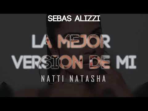 LA MEJOR VERSIÓN DE MI (Versión Cumbia) ✖ Sebas Alizzi ✖ NATTI NATASHA