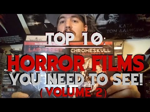 Top 10: Horror Films You Need To See (Vol. 2)